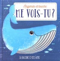 Tony Neal - La baleine et ses amis.