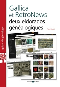Tony Neulat - Gallica et RetroNews : deux eldorados généalogiques.
