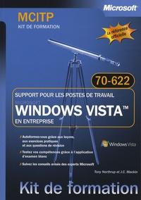 Tony Northrup et J-C Mackin - Windows Vista en entreprise - Support pour les postes de travail - Examen MCITP 70-622.