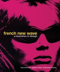 Tony Nourmand et Graham Marsh - French new wave: A revolution in design.