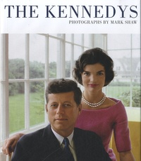 Tony Nourmand - The Kennedys - Photographs by Mark Shaw.