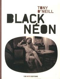 Tony O'Neill - Black Néon.