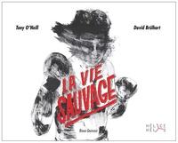 Tony O'Neill - La vie sauvage.