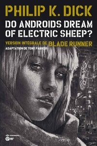 Tony Parker et Philip K. Dick - Do androids dream of electric sheep? - Tome 4.