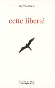 Tony Parsons - Cette liberté.