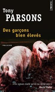 Tony Parsons - Des garçons bien élevés.