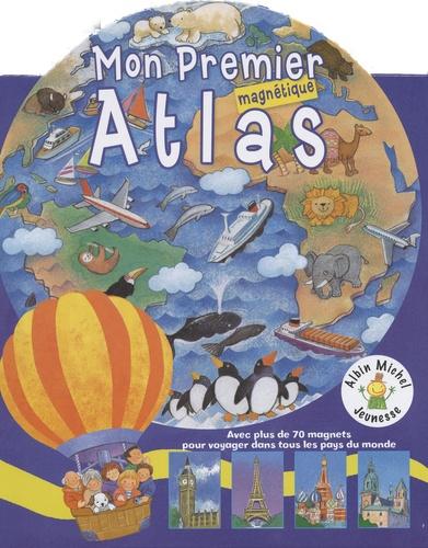 Tony Potter et Richard Fowler - Mon premier atlas magnétique.