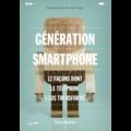 Tony Reinke - Génération smartphone - 12 façons dont le téléphone vous transforme.