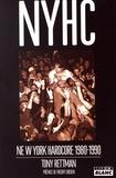 Tony Rettman - New York Hardcore 1980-1990.