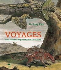 Tony Rice - Voyages - Trois siècles d'explorations naturalistes.