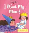Tony Ross - I Want My Mum!.