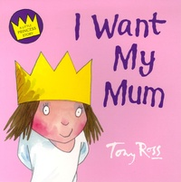 Tony Ross - I Want My Mum.