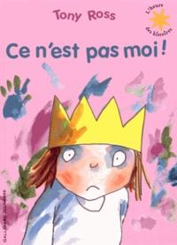 Tony Ross - La petite princesse  : Ce n'est pas moi !.