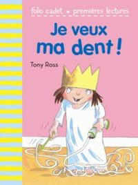 Tony Ross - La petite princesse  : Je veux ma dent !.
