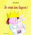 Tony Ross - La petite princesse  : Je veux un lapin !.