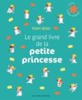 Tony Ross - La petite princesse  : Le grand livre de la petite princesse.