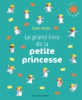 Tony Ross - Le grand livre de la petite princesse.