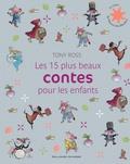 Tony Ross - Les 15 plus beaux contes pour les enfants.