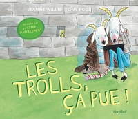 Tony Ross et Jeanne Willis - Les Trolls, ça pue !.