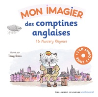 Tony Ross - Mon imagier des comptines anglaises - 16 Nursery Rhymes. 1 CD audio
