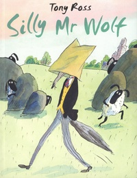 Tony Ross - Silly Mr Wolf.