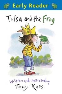 Tony Ross - Tulsa and the Frog.