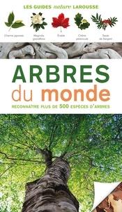 Tony Russell - Arbres du monde - Reconnaître plus de 500 espéces d'arbres.