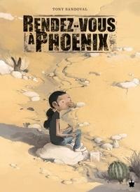Tony Sandoval - Rendez-vous à Phoenix.