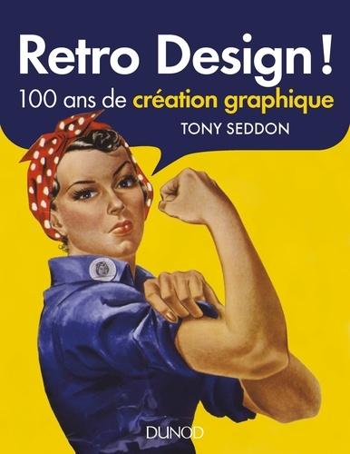 Tony Seddon - Retro Design - 100 ans de création graphique.