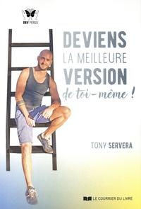 Tony Servera - Deviens la meilleure version de toi-même !.