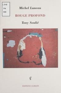 Tony Soulié et Michel Luneau - Rouge profond.