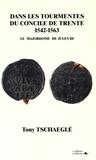 Tony Tschaeglé - Dans les tourmentes du concile de Trente (1542-1563) - Le majordome de Jules III.
