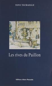Tony Tschaeglé - Les Rives du Paillon.