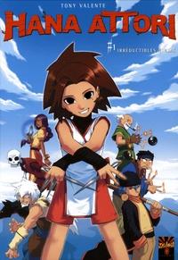 Tony Valente - Hana Attori Tome 1 : Irréductibles ninjas.