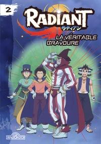 Tony Valente - Radiant - Roman Tome 2 : La véritable bravoure.