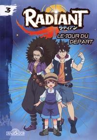 Tony Valente - Radiant - Roman Tome 3 : Le jour du départ.