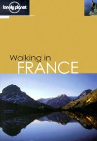 Tony Wheeler et Jean-Bernard Carillet - Walking in France.