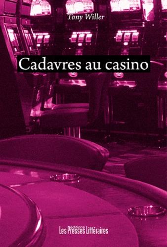 Tony Willer - Cadavres au Casino.