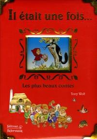Tony Wolf - Il était une fois... - Les plus beaux contes.