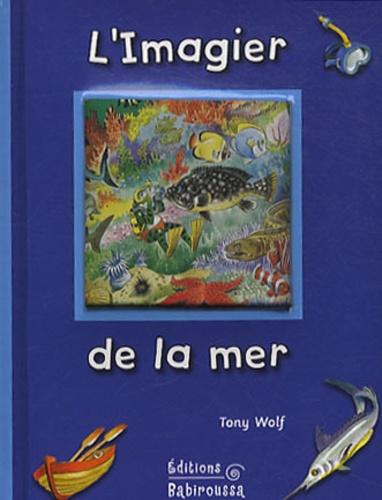Tony Wolf - L'imagier de la mer.
