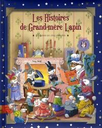 Tony Wolf et Faustina Fiore - Les histoires de Grand-mère Lapin.