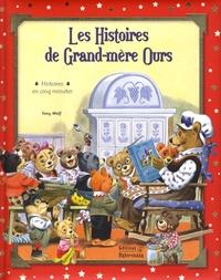 Tony Wolf et Faustina Fiore - Les histoires de Grand-mère Ours.