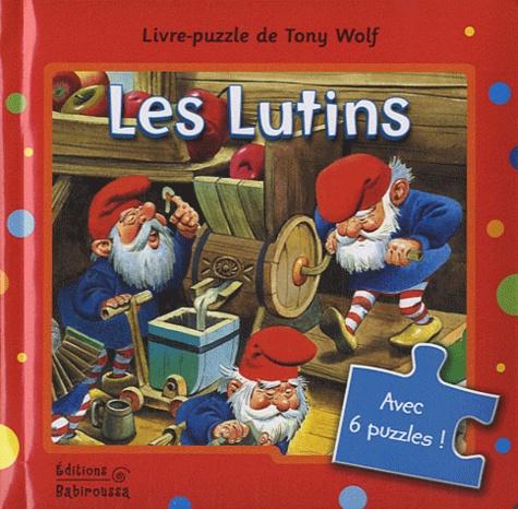 Tony Wolf et Céline Vielfaure - Les Lutins.