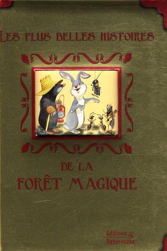 Tony Wolf et Faustina Fiore - Les plus belles histoires de la forêt magique.