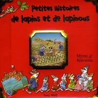 Tony Wolf et Céline Vielfaure - Petites histoires de lapins et de lapinous.