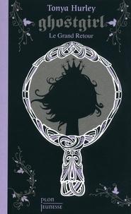 Tonya Hurley - Ghostgirl Tome 2 : Retour à la maison.