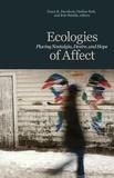 Tonya K. Davidson et Ondine Park - Ecologies of Affect - Placing Nostalgia, Desire, and Hope.