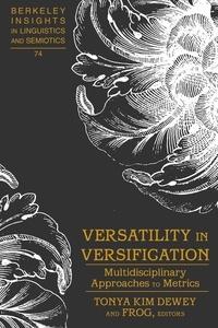 Tonya kim Dewey - Versatility in Versification - Multidisciplinary Approaches to Metrics.