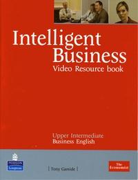 Tonya Trappe - Intelligent Business : Upper-Intermediate Video Resource Book.