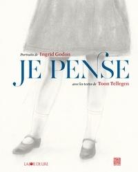 Toon Tellegen et Ingrid Godon - Je pense.